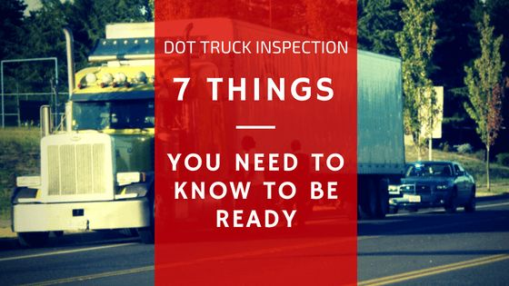 DOT truck inspection; 7 things you need to know - Truckers Insider
