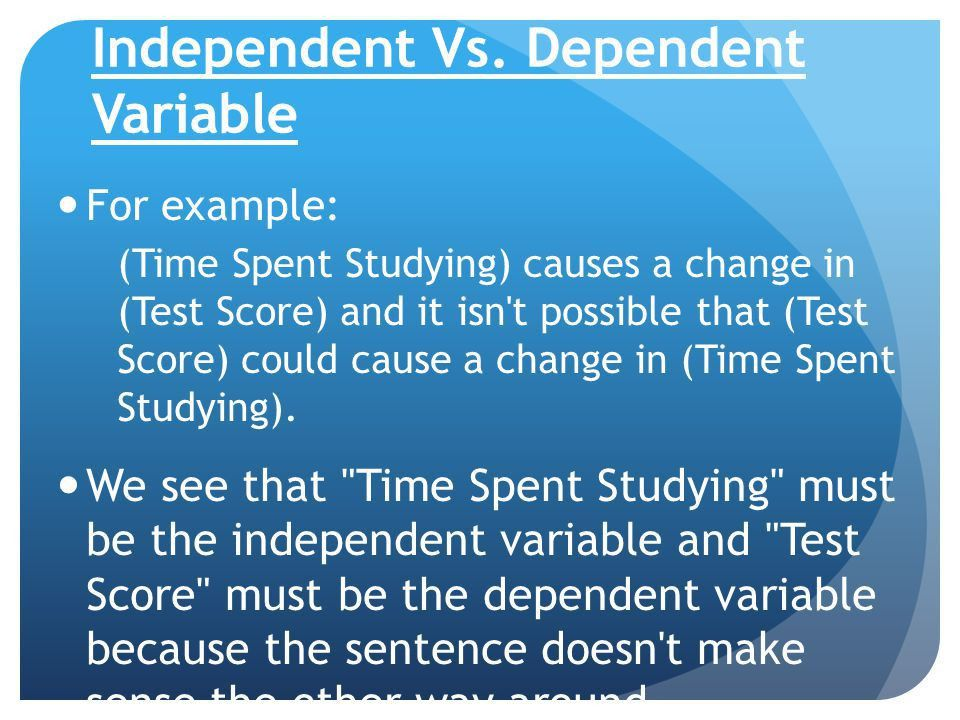 Independent vs. Dependent variable - ppt video online download