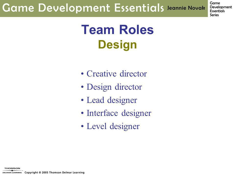 Game Development Essentials An Introduction. Chapter 10 Roles ...
