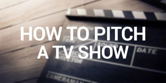 How To Pitch A TV Show - TV Pitch Template And TV Pitch Examples