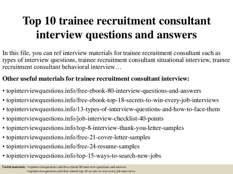 top10traineerecruitmentconsultantinterviewquestionsandanswers-150410025915-conversion-gate01-thumbnail-4.jpg?cb=1428652803