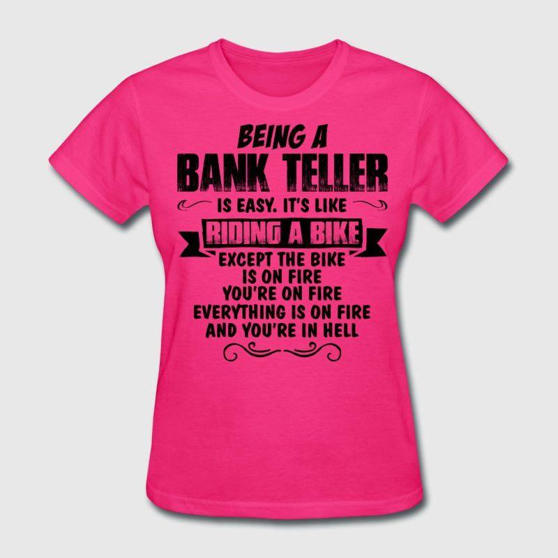 Being A Bank Teller... T-Shirt | Spreadshirt