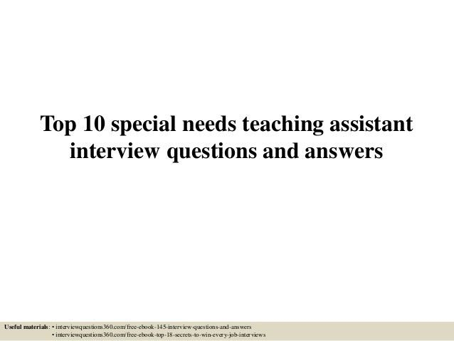 Top 10 special needs teaching assistant interview questions and answe…