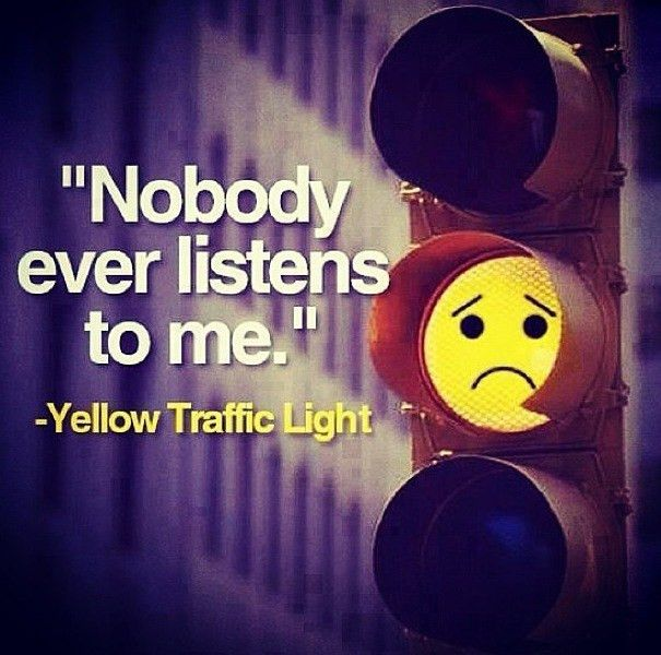 If only yellow lights could talk lol :) this is a good example of ...