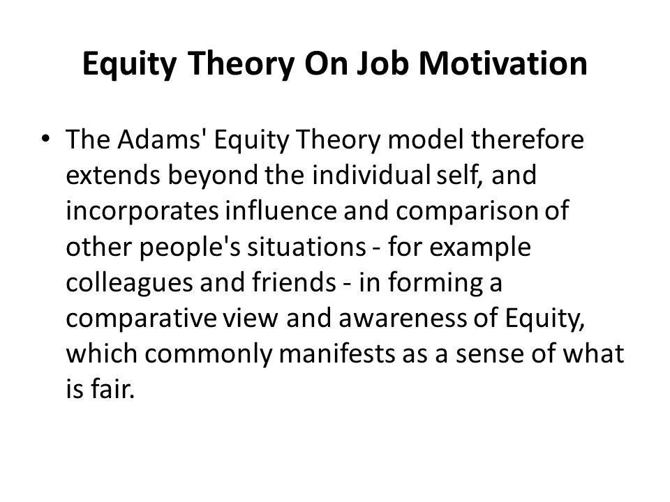 J Stacey Adams – Equity Theory On Job Motivation - ppt video ...