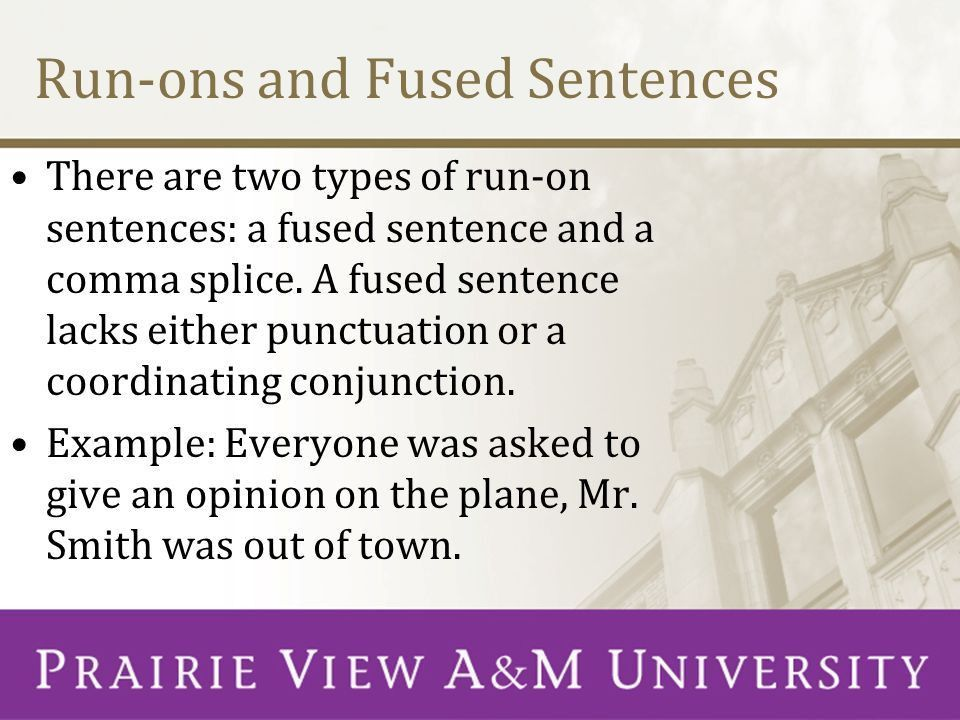 The Writing Center Presents: Run-on Sentences and Fragments ...