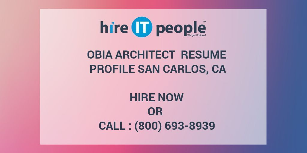 OBIA Architect Resume Profile San Carlos, CA - Hire IT People - We ...