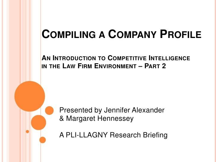 Compiling a Company Profile: An Intro to CI in the Law Firm Environme…