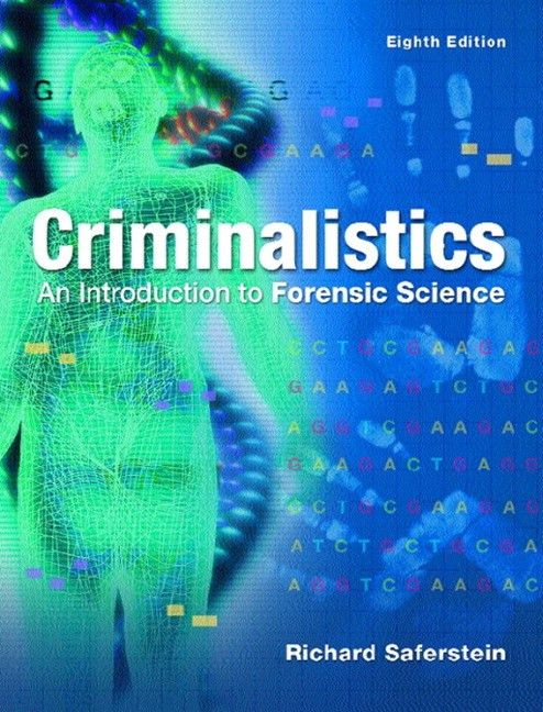 Saferstein, Criminalistics: An Introduction to Forensic Science ...