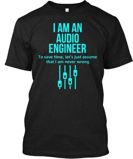 I Am An Audio Engineer Shirts | Audio engineer, Audio and Sound ...