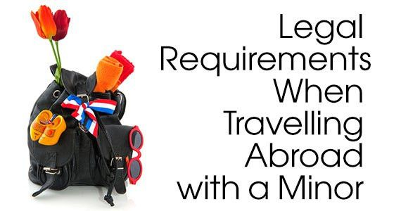 Legal Requirements When Travelling Abroad with a Minor - LawNow ...