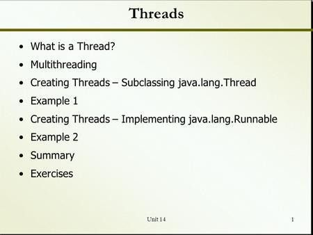 Java Threads Part II. Lecture Objectives To understand the ...