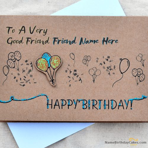 Write name on Birthday Card for Best Friends - Happy Birthday ...