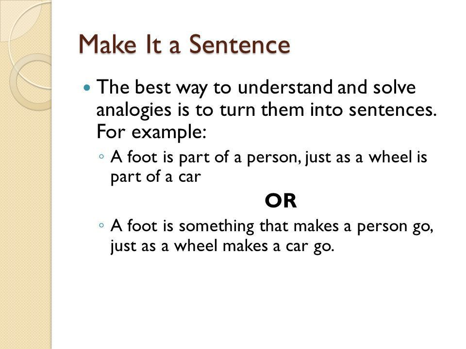 AWESOME ANALOGIES. What is an analogy? Analogies are used to make ...