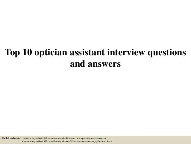 top-10-optician-assistant -interview-questions-and-answers-1-638.jpg?cb=1433432694