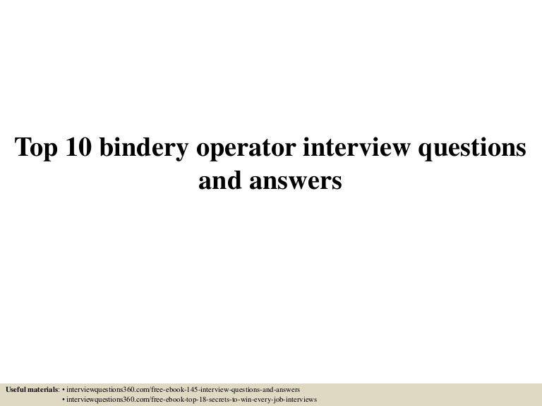 top10binderyoperatorinterviewquestionsandanswers-150604152756-lva1-app6892-thumbnail-4.jpg?cb=1433431726
