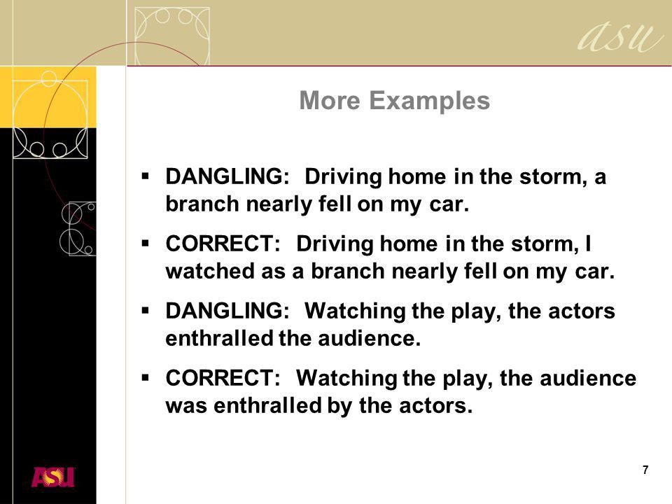 1 Avoiding Dangling Participles Prepared for classroom use by ASU ...