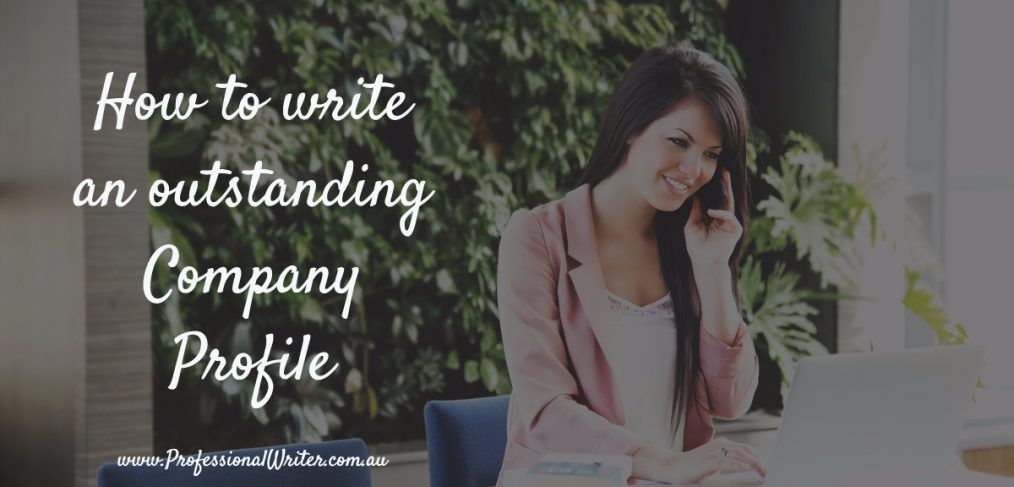 How to write an outstanding Company Profile - The Professional Writer