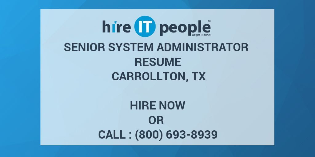 Senior system administrator Resume Carrollton, TX - Hire IT People ...