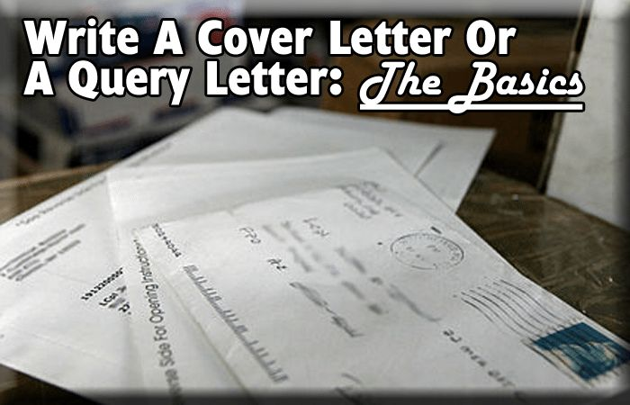 How to write a cover letter and/or a query letter for submission