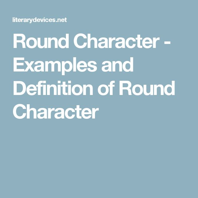Round Character - Examples and Definition of Round Character ...