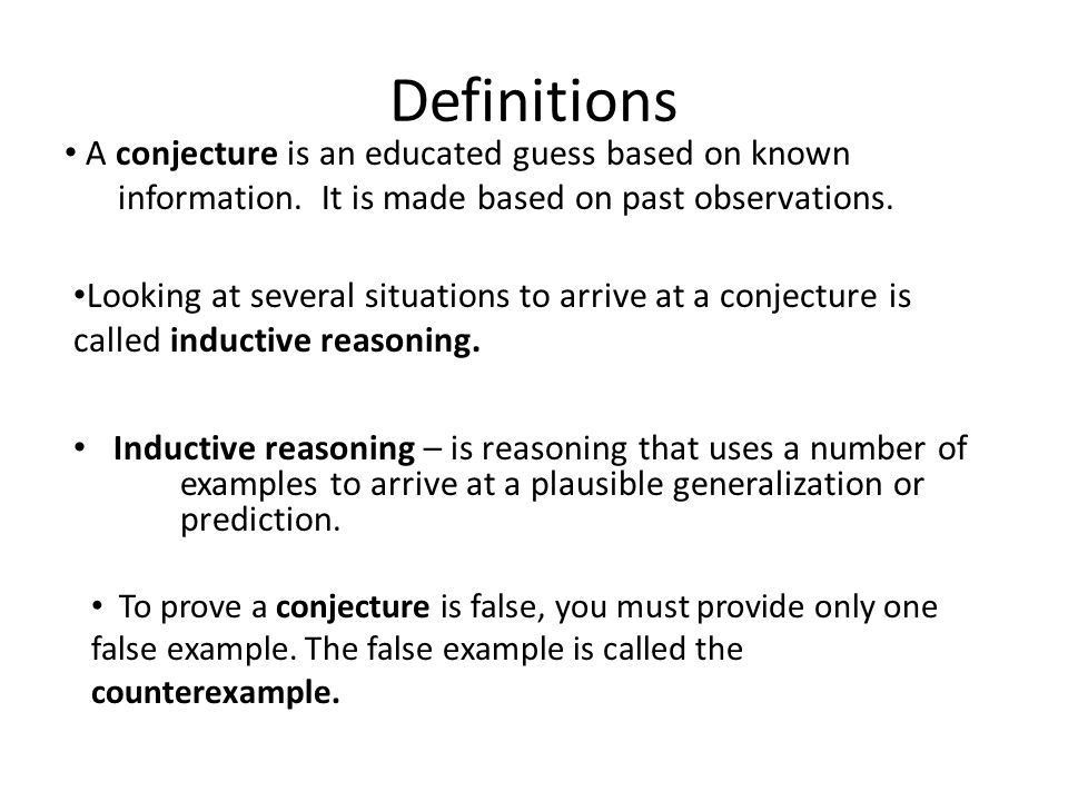 Inductive Reasoning & Conjecture What is a Conjecture? What is ...