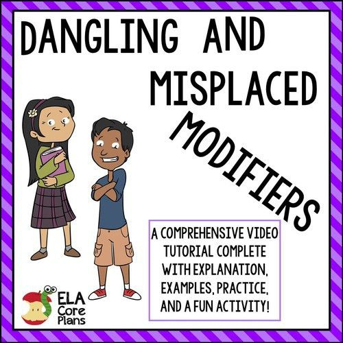 Misplaced and Dangling Modifiers ~ Watch, Learn, and Practice!! | TpT