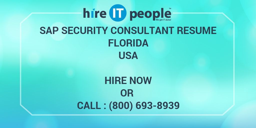 SAP Security Consultant RESUME FLORIDA - Hire IT People - We get ...