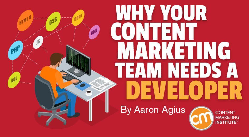 Why Your Content Marketing Team Needs a Developer