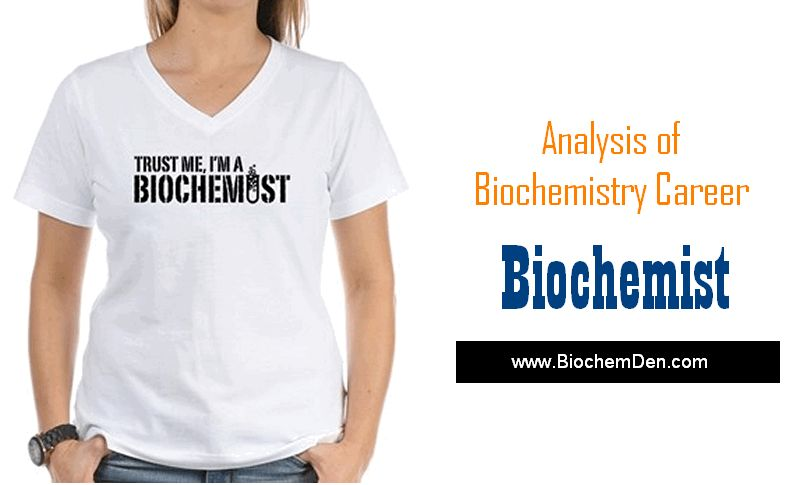 Biochemist: Analysis of a career in Biochemistry