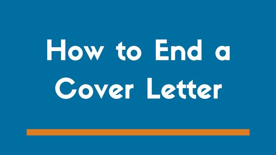 How To End a Cover Letter To Land an Interview (Examples) - ZipJob