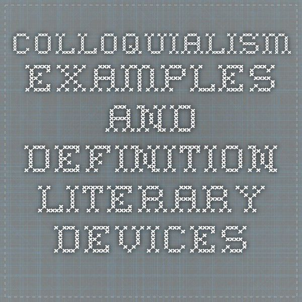 Colloquialism Examples and Definition - Literary Devices ...