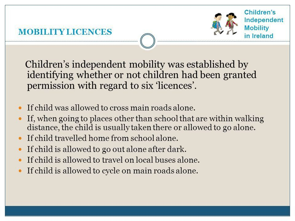 OUT AND ABOUT : Irish Children's Independent Mobility and the ...