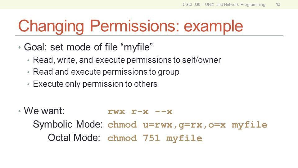 CSCI 330 The UNIX System Unit V Permissions. all access to ...