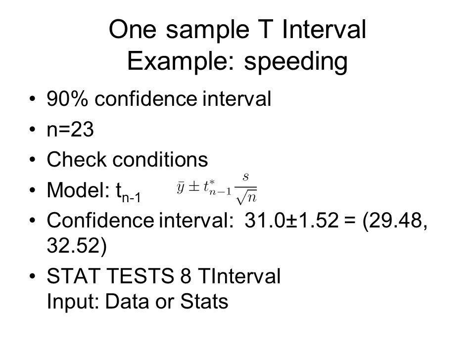 One sample T Interval Example: speeding 90% confidence interval n ...