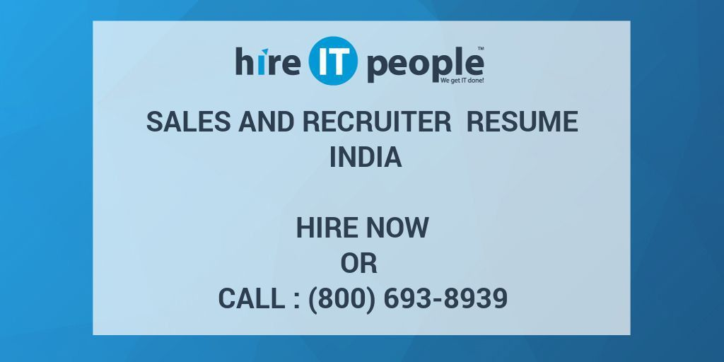 Sales And Recruiter Resume India - Hire IT People - We get IT done