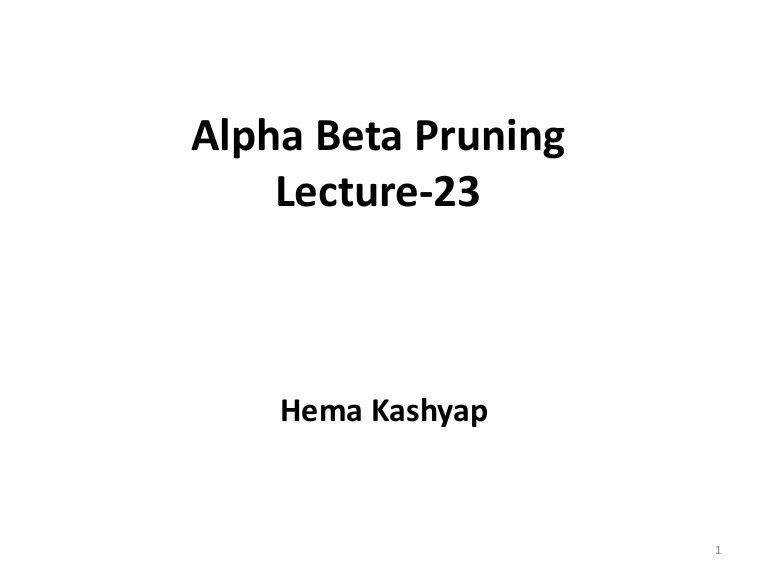 Lecture 23 alpha beta pruning