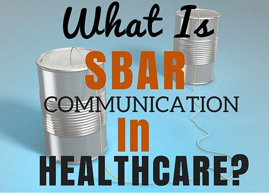What Is SBAR? Healthcare Clinical and IT Communication