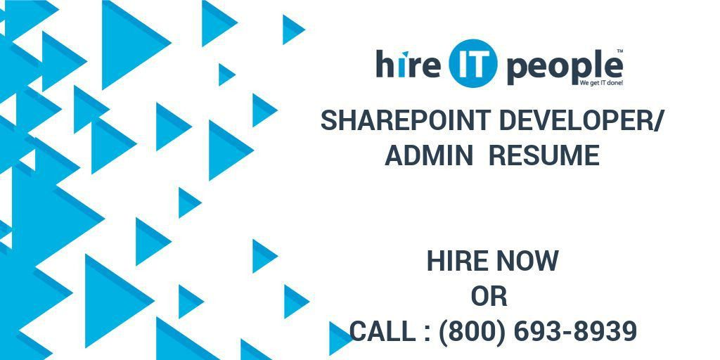 SharePoint Developer/Admin Resume - Hire IT People - We get IT done