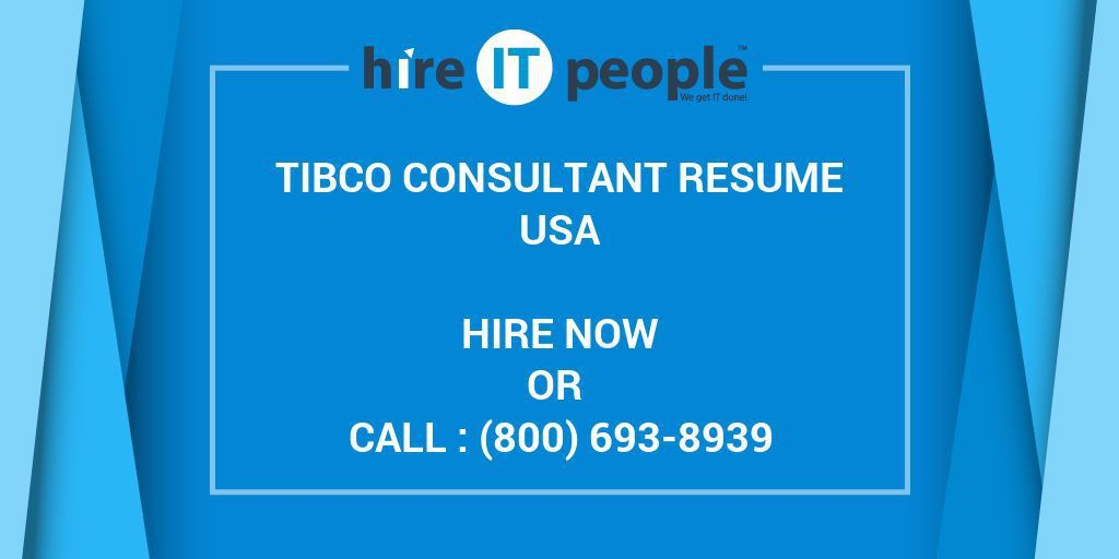 TIBCO Consultant Resume - Hire IT People - We get IT done