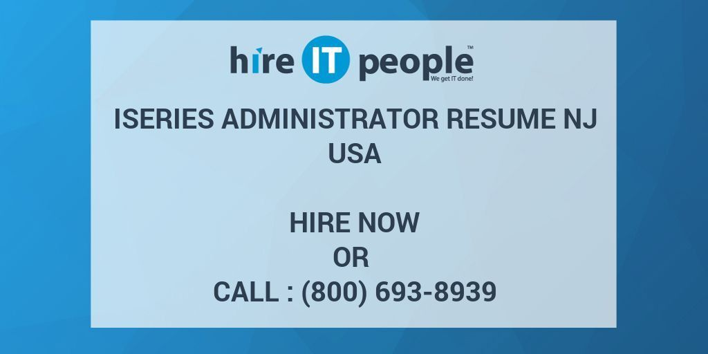 iSeries Administrator RESUME NJ - Hire IT People - We get IT done