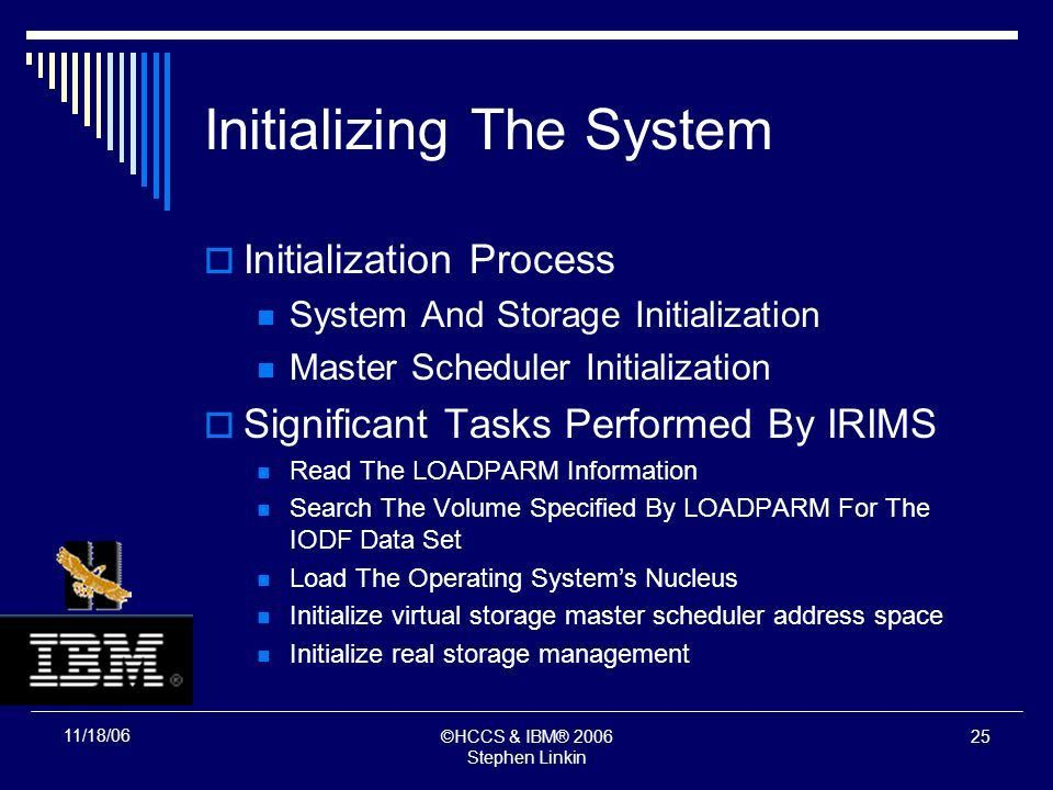 HCCS & IBM® 2006 Stephen Linkin 1 Overview Of System Programming ...