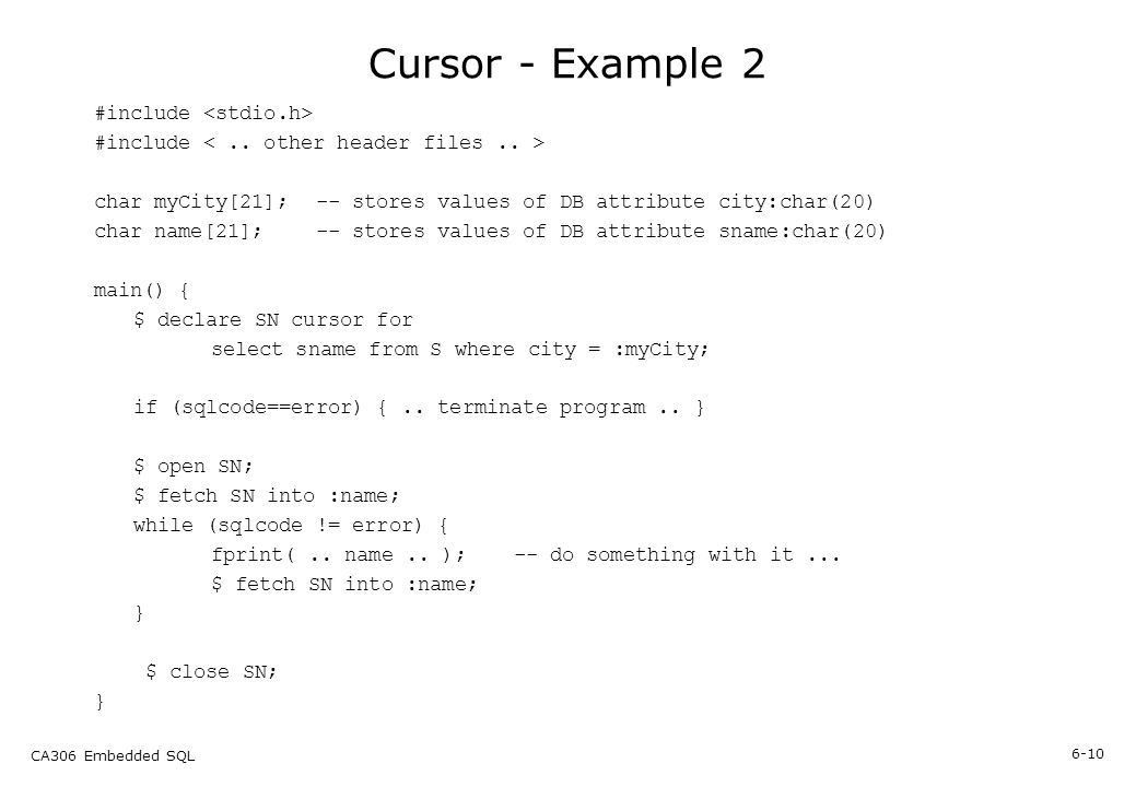 1 Section 6 Embedded SQL. 6-2 CA306 Embedded SQL Section Content ...