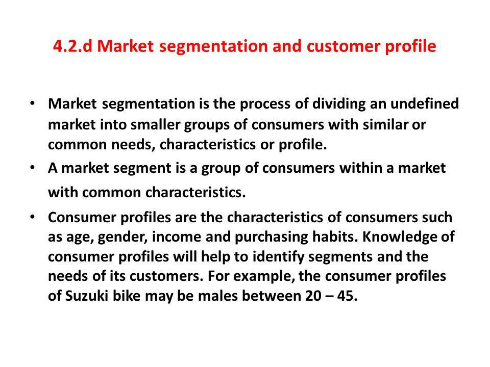 4.2.d Market segmentation and customer profile Market segmentation ...