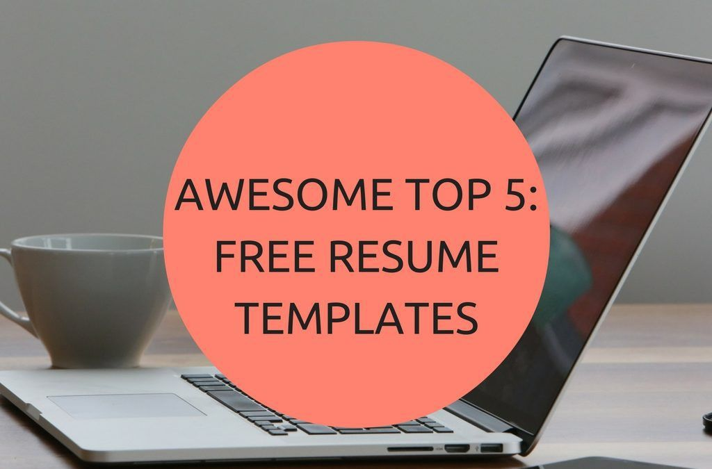 TOP 5: try these free resume templates to stand out from the crowd ...