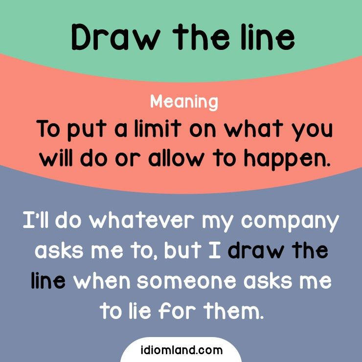 English idiom with its meaning and an example: 'Draw the line ...