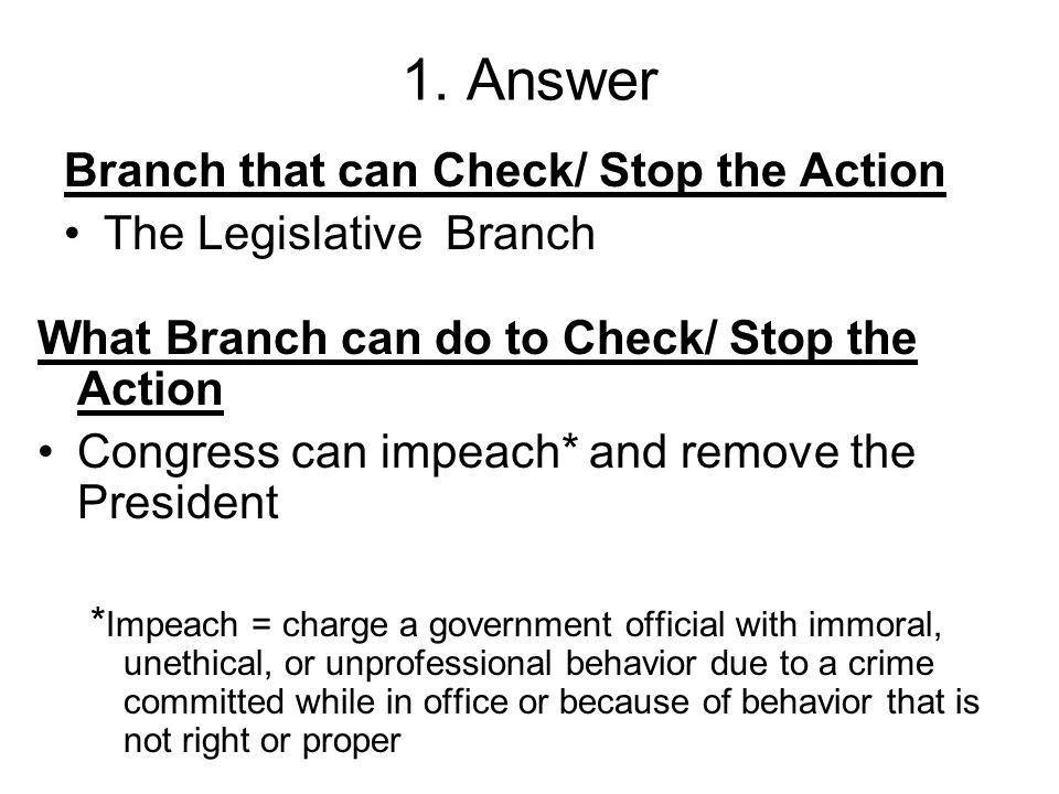 Checks and Balances Scenarios. Example: The President vetoes the ...