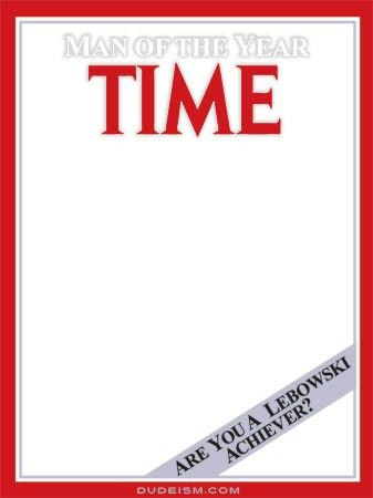 Dudeism Time Magazine Man of the Year Generator - Dudeism