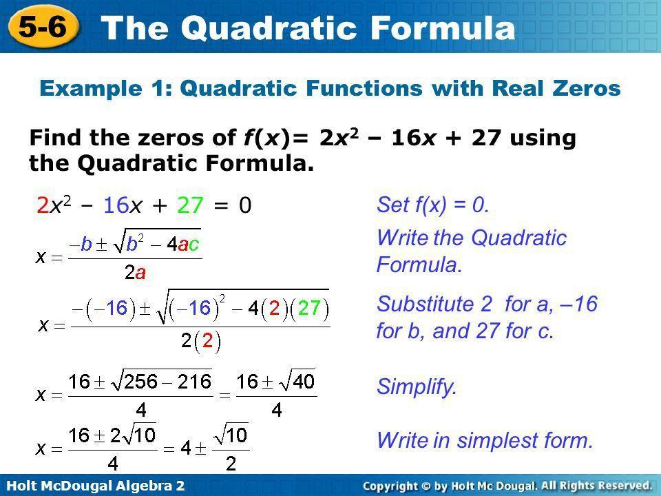 Objectives Solve quadratic equations using the Quadratic Formula ...