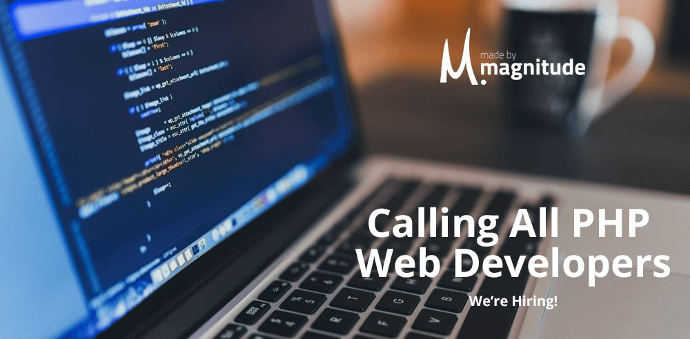 Calling All PHP Web Developers. We're Hiring! - Jobs